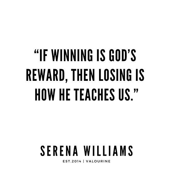 If Winning Is God S Reward Then Losing Is How He Teaches Us Serena Williams Quotes Quote Quotes Mo Lost Quotes Serena Williams Quotes Winning Quotes