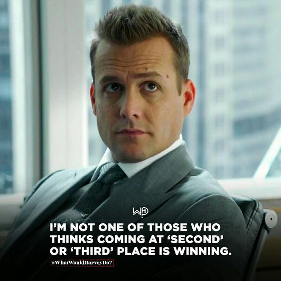 Second Place Is The First Loser Harvey Specter Quotes Suits Quotes Badass Quotes