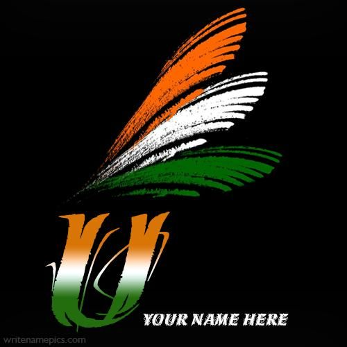 Write Name On U Alphabet Special Independence Day Wishes Whatsapp Profile Images Start Your Names With Special U Alp With Images Indian Flag Images Indian Flag India Flag
