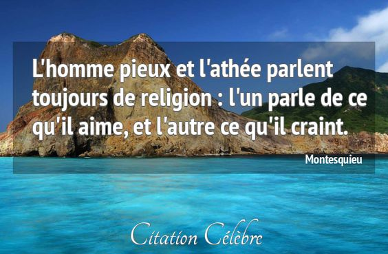 Citation Homme, Religion & Aime (Montesquieu - Phrase n°49744) - CITATION CÉLÈBRE: