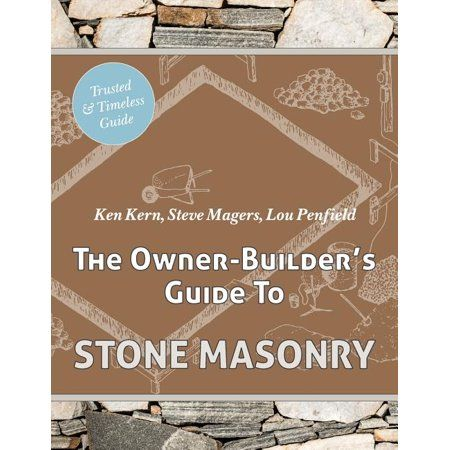 The Owner Builder S Guide To Stone Masonry Paperback Walmart Com Stone Masonry Masonry Building Stone