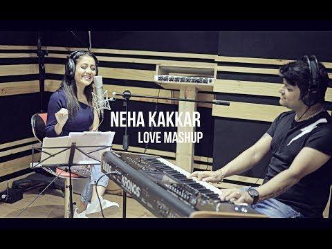 Youtube Neha Kakkar Songs Mashup