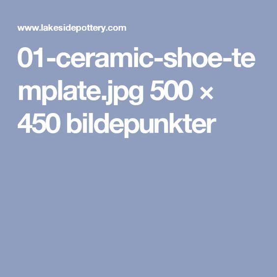 01-ceramic-shoe-template.jpg 500 × 450 bildepunkter