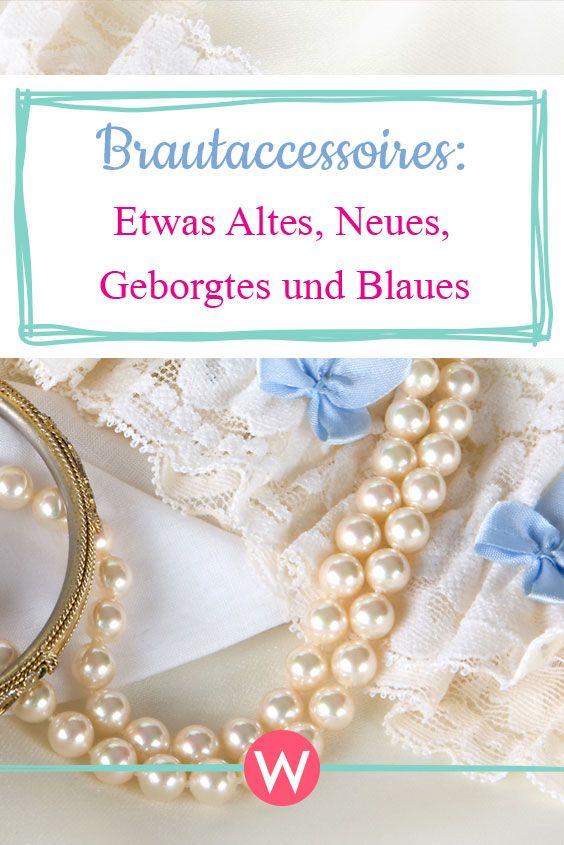 Etwas Neues Altes Geliehenes Und Blaues Wunderweib Hochzeit Brauche Hochzeitsbrauche Trauzeugin Hochzeit