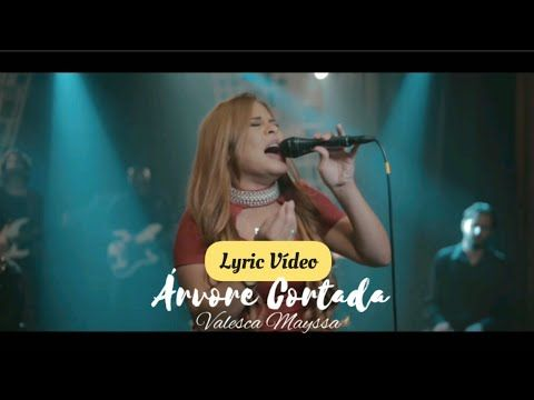 Arvore Cortada Valesca Mayssa Video Letra Youtube
