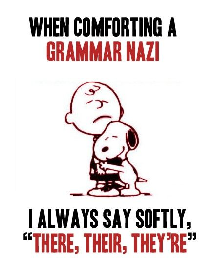 Grammar Nazi.
