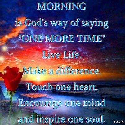 Good Morning Everyone Have Great Day Quotes