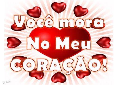 Voce Mora No Meu Coracao Youtube Com Imagens Mensagem De