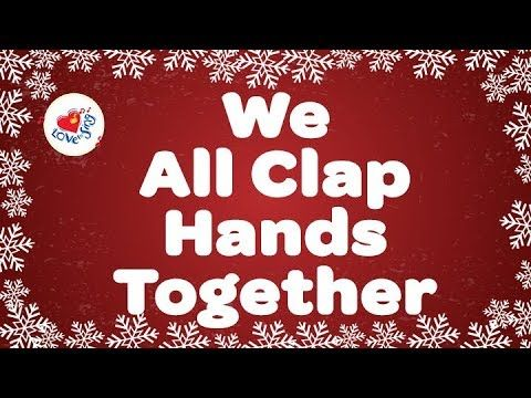 We All Clap Hands Together With Lyrics Kids Christmas Songs