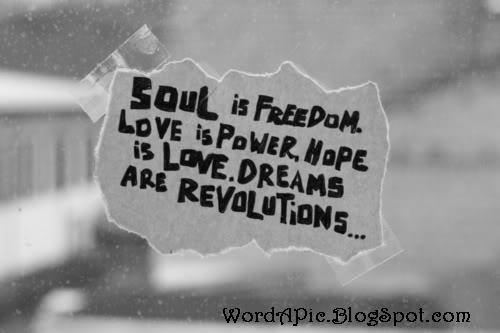 Such sweet words to remember:  http://wordapic.blogspot.com/2013/01/soul-love-and-dreams.html