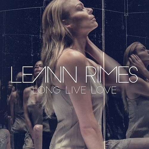 LeAnn Rimes – Long Live Love acapella