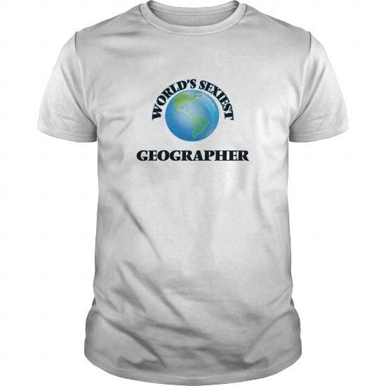 World's Sexiest Geographer T Shirts, Hoodies, Sweatshirts. CHECK PRICE ==► https://www.sunfrog.com/Jobs/Worlds-Sexiest-Geographer-White-Guys.html?41382