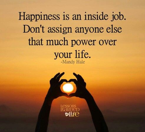 Happiness is an inside job: