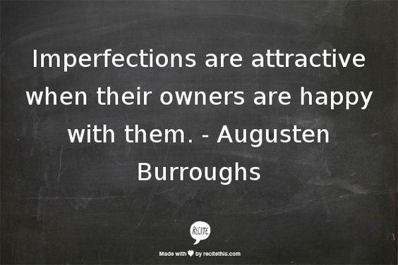 """imperfections"" -Augusten Burroughs//"