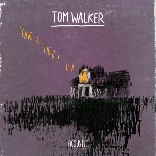 Leave A Light On Acoustic By Tom Walker Tom Walker Heaven Music Toms