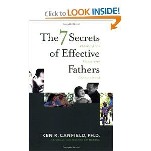 The 7 Secrets of Effective Fathers: Becoming the Father Your Children Need (Our Men have used this book in their Sunday PM class.)