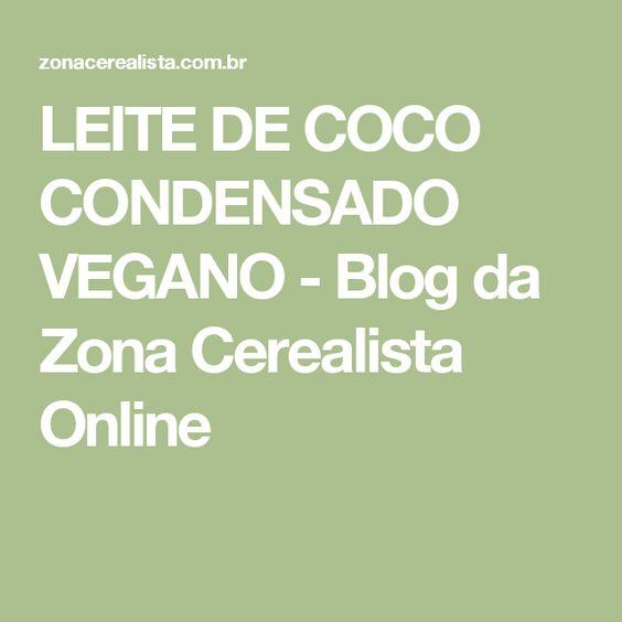 LEITE DE COCO CONDENSADO VEGANO - Blog da Zona Cerealista Online