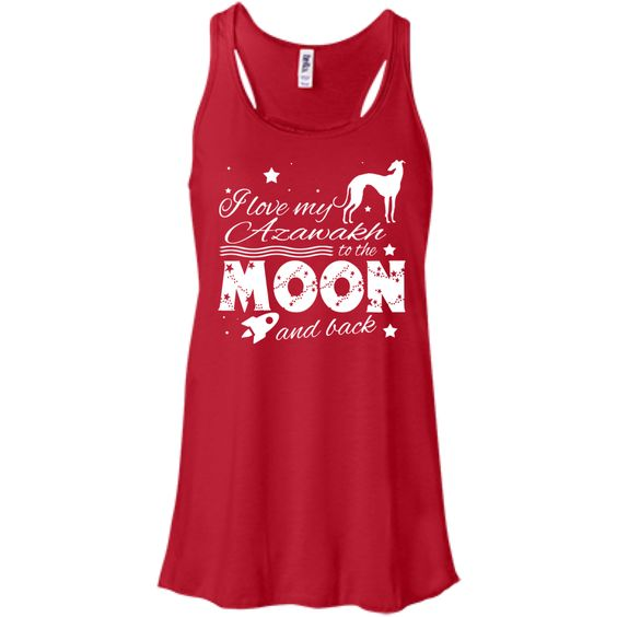 Love My Azawakh To The Moon And Back Flowy Racerback Tanks