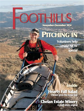 In this issue of Foothills Magazine it's all about the love, baby. Volunteering is part of what makes the North Central Washington community so special. Read, get inspired and take action in your community.