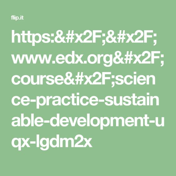 https\/\/wwwedxorg\/course\/science-practice-sustainable - hr resource