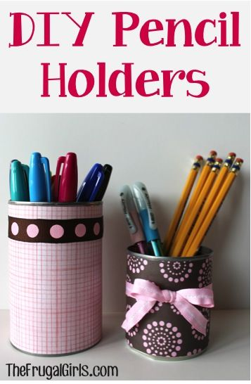 Homemade pen holders and pencil holders on pinterest Cool pencil holder ideas