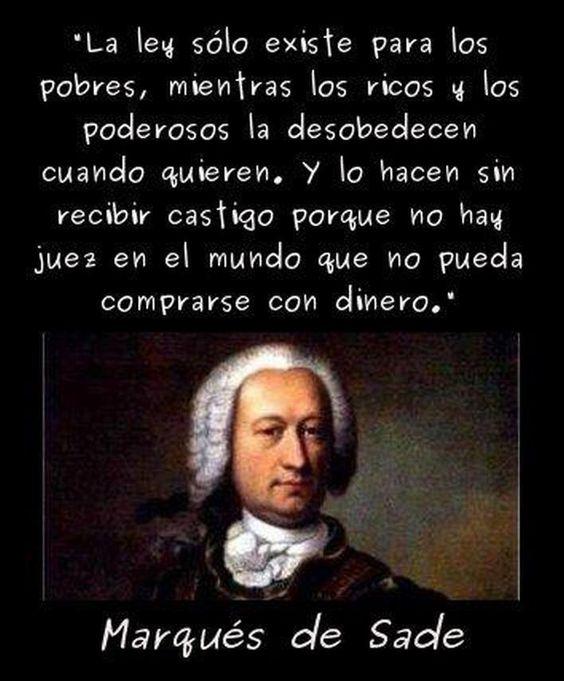 La ley es sólo para pobres. #Frases  #MarquésDeSade  #JovenesEscritores pic.twitter.com/LKlFq6F7Q5