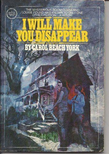 I Will Make You Disappear  Carol Beach York