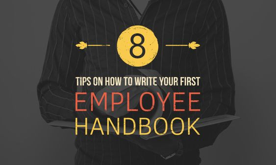 how to write an employee handbook The employee must be aware of the handbook provisions at the time of the  the  following are examples of employee handbook mistakes that may give an.