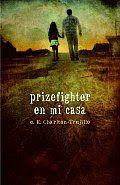 Prizefighter en mi casa, reviewed by Gina Ruiz