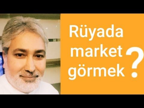 Ruyada Market Gormek Videolu Ruya Tabirleri Ruya Fotograf