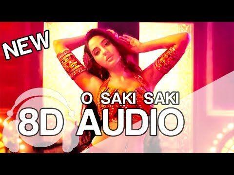 O Saki Saki 8d Audio Song Batla House Neha Kakkar Tulsi Kumar Hq Youtube Audio Songs Song Hindi Songs