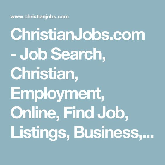 ChristianJobs.com - Job Search, Christian, Employment, Online, Find Job, Listings, Business, Ministry, Nonprofit Jobs