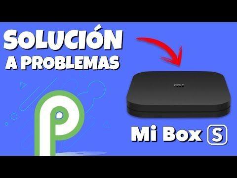 Xiaomi Mi Box S Y Android 9 Pie Solución A Problemas Youtube Android Youtube Problemas