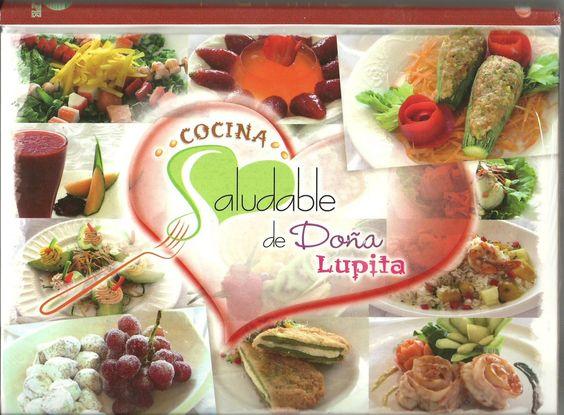 Libro de recetas saludable de la famosa coleccion Lupita de Editorial Ibalpe. Se presentan recetas de platillos saludables de entradas, platillo fuerte y postres.