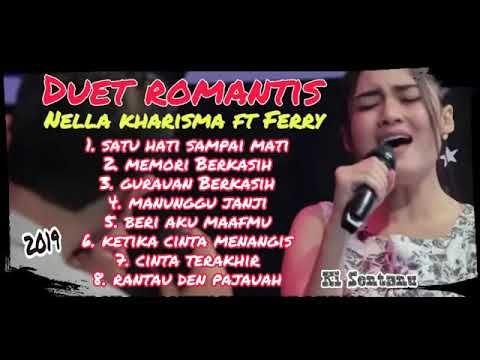 Duet Romantis Nella Kharisma Feat Ferry Youtube Romantis Lagu