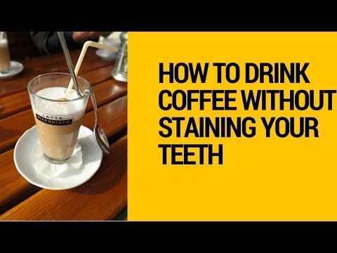 Best 20 Ways To Drink Coffee Without Staining Teeth Prevent Coffee Teeth Stains And Deal With Coffee Stains Te Stained Teeth Coffee Stain Removal Coffee Drinks