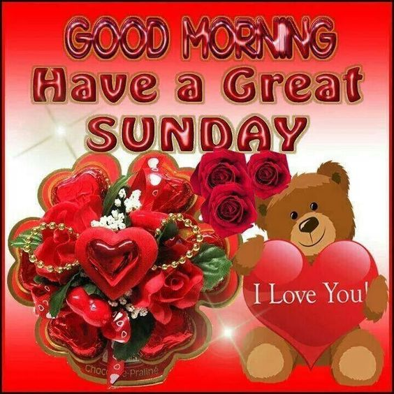 Good Morning And Happy Sunday Love Message : Good morning happy sunday i love you pinterest