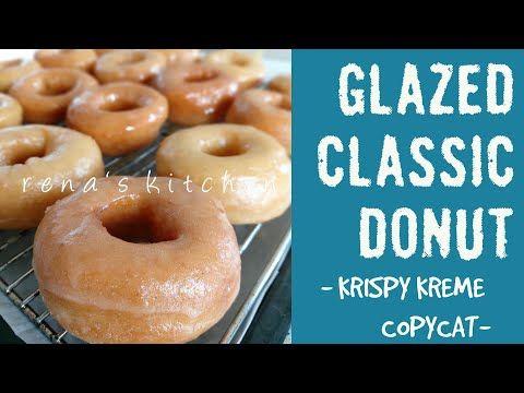 Glazed Classic Donut Krispy Kreme Copycat Episode 193 Youtube Krispy Kreme Donuts Fried Donuts