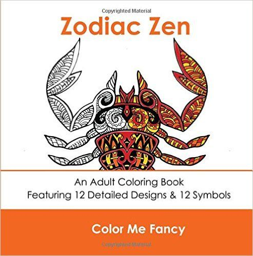Zodiac Zen: An Adult Coloring Book Featuring 12 Detailed Designs And 12 Colorable Symbols: Amazon.de: Color Me Fancy: Fremdsprachige Bücher