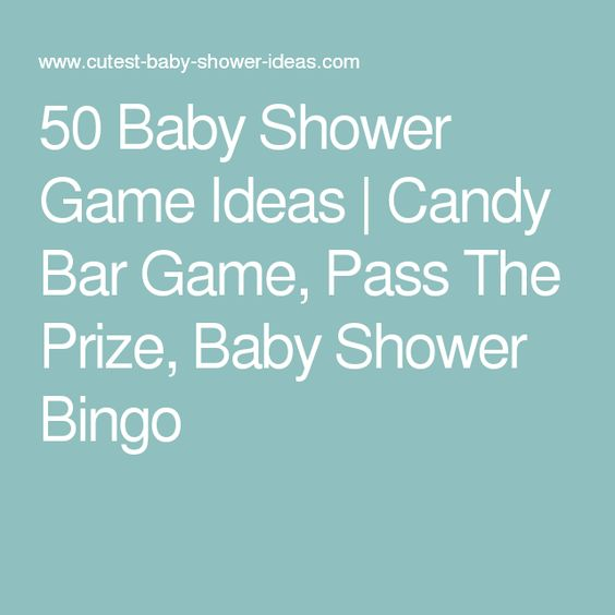 50 Baby Shower Game Ideas | Candy Bar Game, Pass The Prize, Baby Shower Bingo