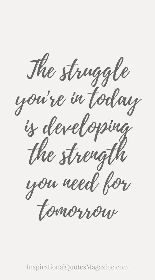 Todays Life Quote Endearing The Struggle You're In Today Is Developing The Strength You Need