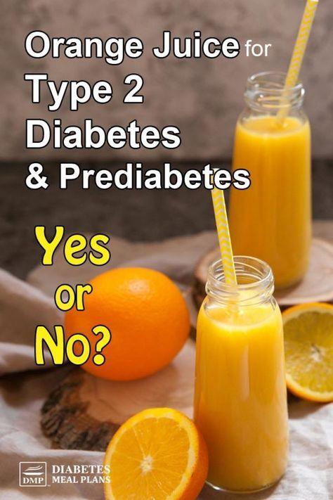 Orange Juice For Type 2 Diabetes Prediabetes Yes Or No Learn The Facts Juice For Diabetes Prediabetes Diabetes Remedies