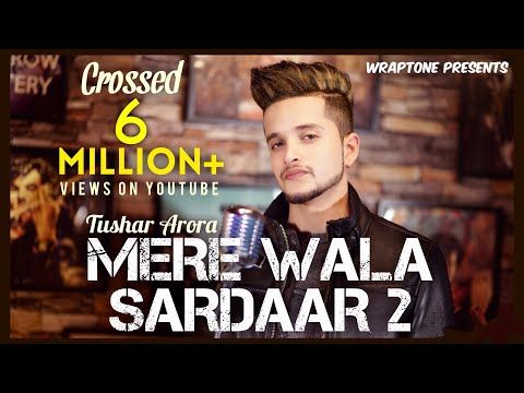 Mere Wala Sardaar 2 Tushar Arora New Punjabi Songs 2019 Wraptone Youtube Songs Mp3 Song Romantic Songs