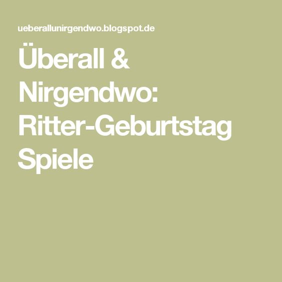 Überall & Nirgendwo: Ritter-Geburtstag Spiele