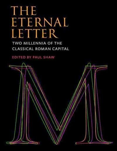 The Eternal Letter: Two Millennia of the Classical Roman Capital