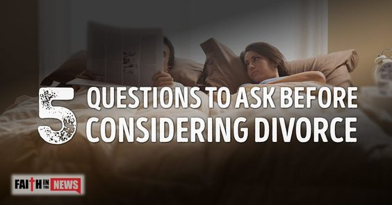 Here are five questions you should ask before you even think about getting a divorce. Do I have Biblical Grounds? The first thing you need to ask yourself if you are a Christian considering divorce is whether you have biblical grounds for divorce. Jesus was quite clear on this teaching, so this is a vital question ...