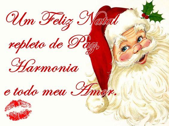 Um feliz natal repleto de paz, harmonia e todo meu amor.