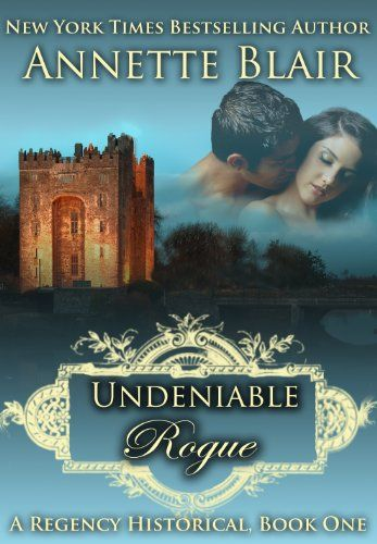 Free Kindle Book For A Limited Time : Undeniable Rogue (The Rogues Club, Book One) by Annette Blair