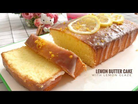 Lemon Butter Cake Dengan Lemon Glaze Moist Lembut Dan Enak Banget Youtube In 2020 Butter Cake Cake Food