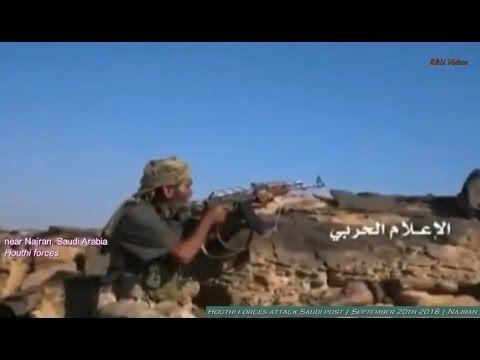 Forças Houthis atacam posto militar da Arábia Saudita l 20.09.2016 (+18)